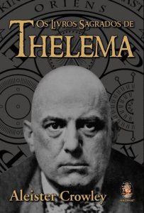 Aleister Crowley: nova tradução de Os Livros Sagrados de Thelema 1